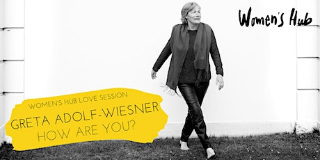HOW ARE YOU? LOVE SESSION mit GRETA ADOLF-WIESNER - Mi, 10.03.2021 Tickets
