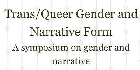 Trans/Queer Gender and Narrative Form tickets