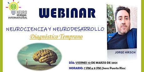 Neurociencia y Neurodesarrollo:  Diagnóstico Temprano entradas