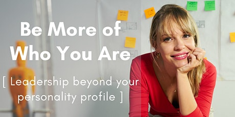 Be More of Who You Are (leadership beyond the personality profile) tickets