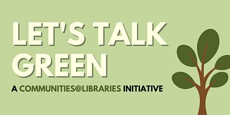 Let's Talk Green @ Jurong Regional Library | Communities@Libraries tickets