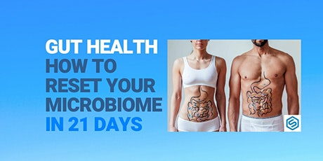 Gut Health Talk - How To Reset Your Microbiome in 21 Days tickets