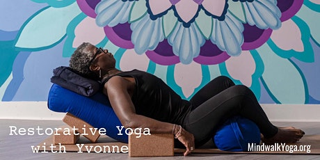 Mindwalk Yoga: Restorative Yoga with Yvonne tickets