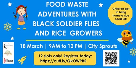 Food Waste Adventures with Black Soldier Flies & Rice Growers tickets