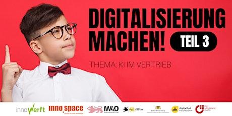 Digitalisierung machen! - Teil 3: KI im Vertrieb Tickets