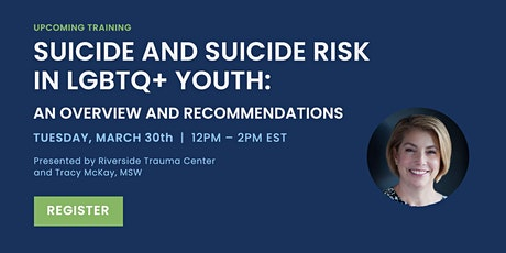 Suicide and Suicide Risk in LGBTQ+ Youth: An Overview and Recommendations tickets