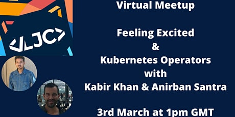 LJC Virtual Meetup: Feeling Excited & Kubernetes Operators tickets