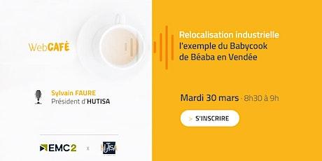 WebCafé : Relocalisation industrielle, l'exemple du Babycook de Béaba billets