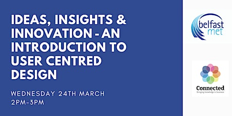 Ideas, Insights & Innovation - An introduction to User Centred Design tickets