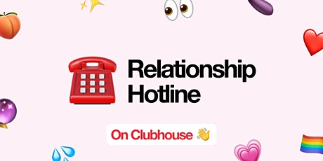 Clubhouse Relationship Hotline - Open Relationships Edition tickets