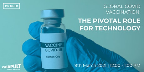 Global COVID Vaccination: The pivotal role for technology tickets