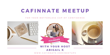 Monthly Meetup for Women Entrepreneurs | Cafinnate Meetup by Abigail K Tickets