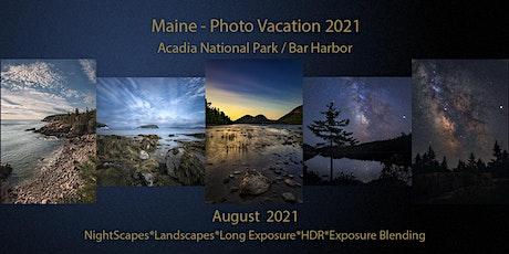 Maine - Photo Vacation 2021 / Acadia National Park tickets