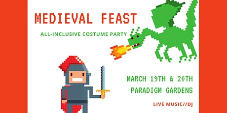 Medieval Feast All-Inclusive Costume Party (Saturday, March 20th 6PM-8PM) tickets