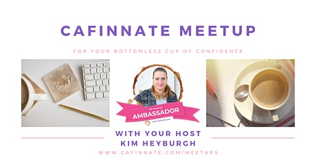 Monthly Meetup for Women Entrepreneurs | Cafinnate Meetup by Kim H tickets