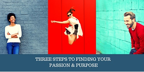 3 Steps to Finding Your Passion & Purpose tickets
