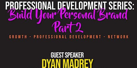 Professional Development: Build Your Own Brand Part 2 w/Dyan Madrey tickets