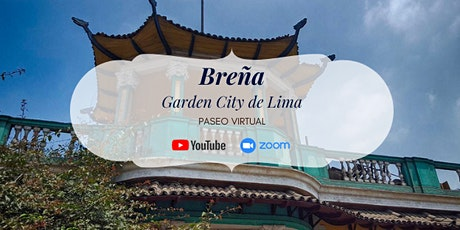 Breña. Garden City de Lima - Paseo Virtual entradas