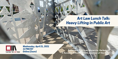 [NEW DATE] Art Law Lunch Talk: Heavy Lifting in Public Art tickets