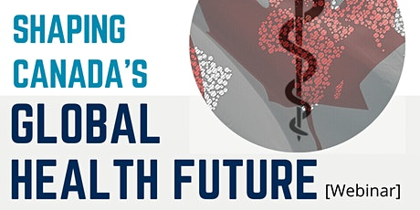 Shaping Canada's Global Health Future tickets