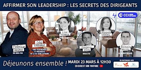 Déjeunons ensemble #2 : Affirmer son Leadership, les secrets des dirigeants billets