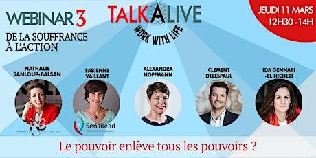 TALK'A'LIVE #3 : Le pouvoir enlève tous les pouvoirs ? billets