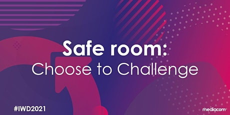 International Womens Day - Choose to Challenge Safe Space tickets