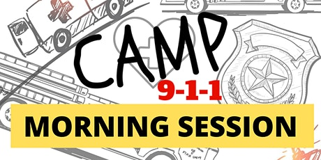 2021 - Camp 911  - MORNING SESSION tickets