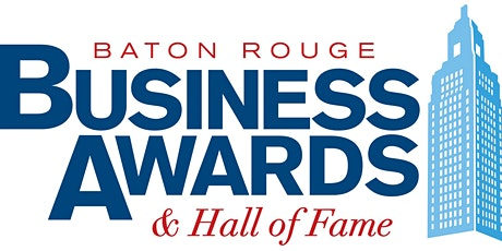 2021 Baton Rouge Business Awards and Hall of Fame tickets