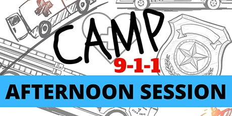 2021 -  Camp 911  - AFTERNOON  SESSION tickets