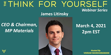 THINK FOR YOURSELF Webinar - James Litinsky (MP Materials) tickets