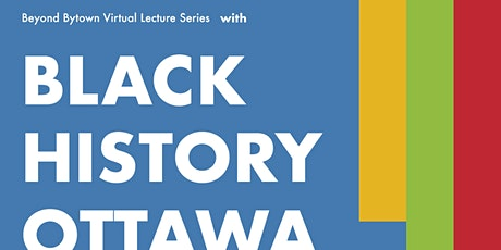 Beyond Bytown with Black History Ottawa tickets