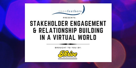 Stakeholder Engagement & Relationship Building in a Virtual World tickets