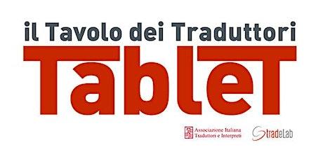 Tablet - Il tavolo dei traduttori biglietti