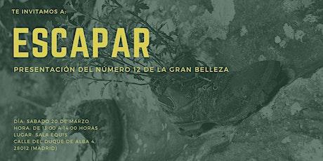 """""""ESCAPAR"""" Presentación del nº12 de La gran belleza entradas"""