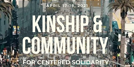 Kinship and Community for Centered Solidarity tickets