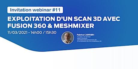 Webinar #11 : Exploitation d'un scan 3D avec Fusion 360 & Meshmixer billets