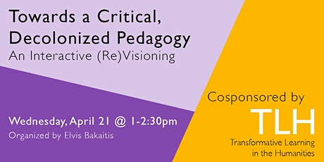 Towards a Critical, Decolonized Pedagogy: An Interactive (Re)Visioning tickets