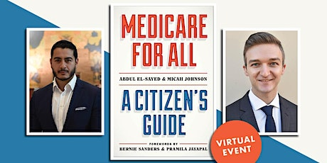Medicare For All With authors Dr. Abdul El-Sayed and Micah Johnson tickets