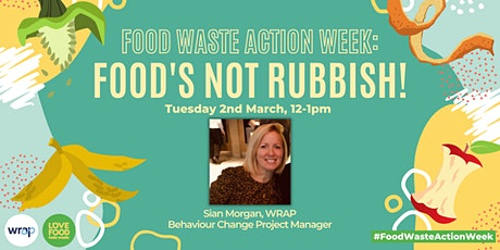 Food Waste Action Week: Food's Not Rubbish! tickets