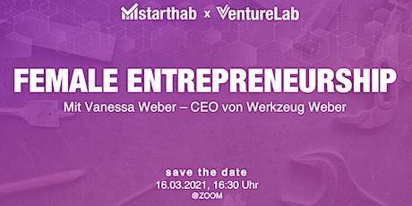 Female Entrepreneurship Werkzeug Weber mit Vanessa Weber Tickets