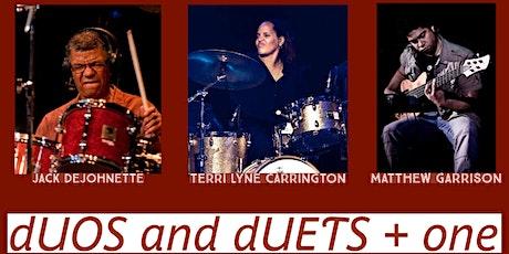 """dUOS & dUETS  +1"", featuring Jack DeJohnette & Terri Lyne Carrington tickets"