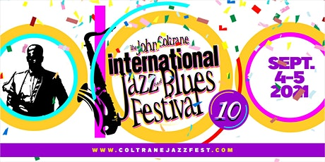 10th Annual John Coltrane International Jazz and Blues Festival tickets