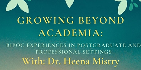 Growing Beyond Academia:BIPOC Experiences in Postgrad/Professional Setting tickets
