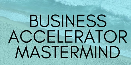 Business Accelerator Mastermind tickets