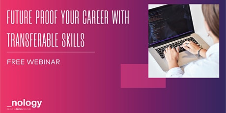 Future Proof Your Career With Transferable Skills - Webinar  - 18/05/21 tickets