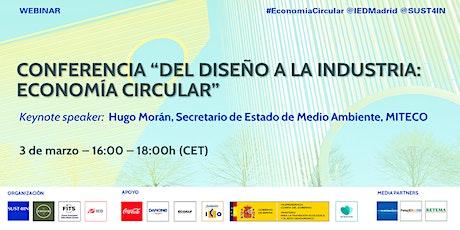 """Conferencia """"Del diseño a la industria: Economía Circular"""" entradas"""