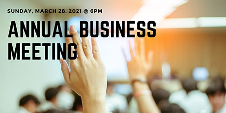 Annual Business Meeting - March 28 @ 6:00pm tickets
