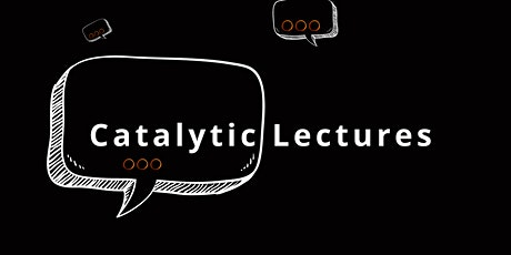 Catalytic Lecture with Kenneth Olumuyiwa Tharp CBE FRSA tickets