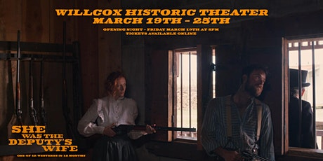 She was the Deputy's Wife - Willcox Opening Night : One of 12 Westerns tickets